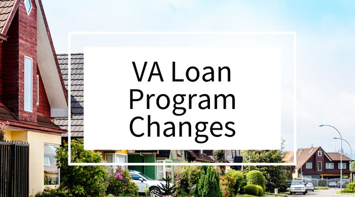 VA Loan Program Changes